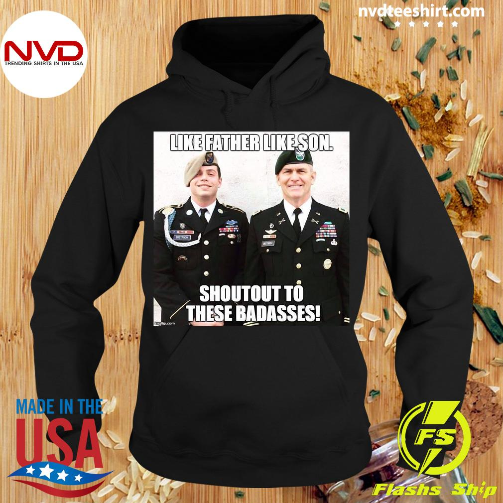 Army Like Father Like Son Shoutout To These Badasses T-s Hoodie