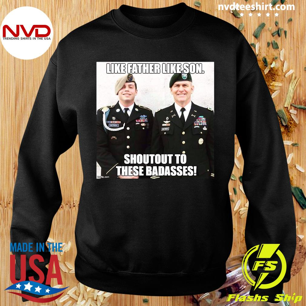 Army Like Father Like Son Shoutout To These Badasses T-s Sweater