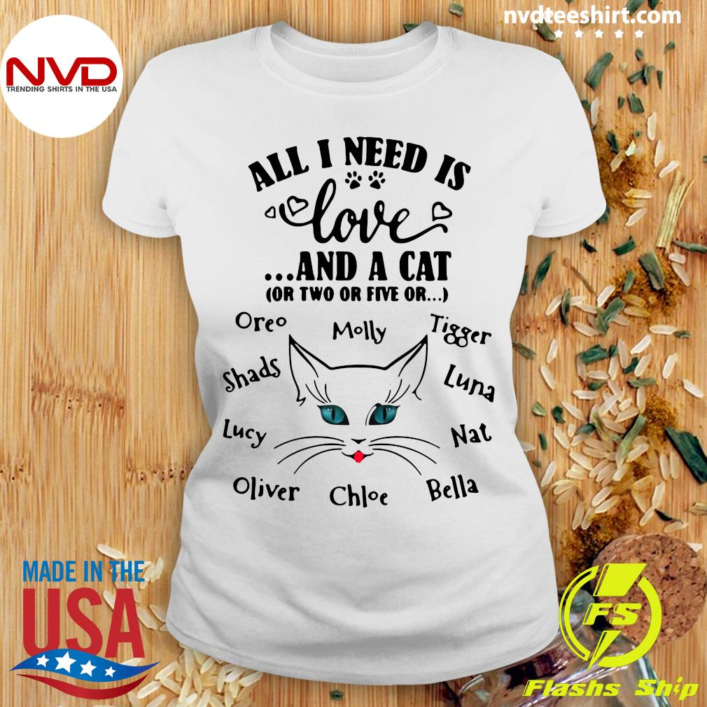 Funny Cat All I Need Is Love And A Cat Or Two Or Five Or Oreo Molly Tigger T-s Ladies tee