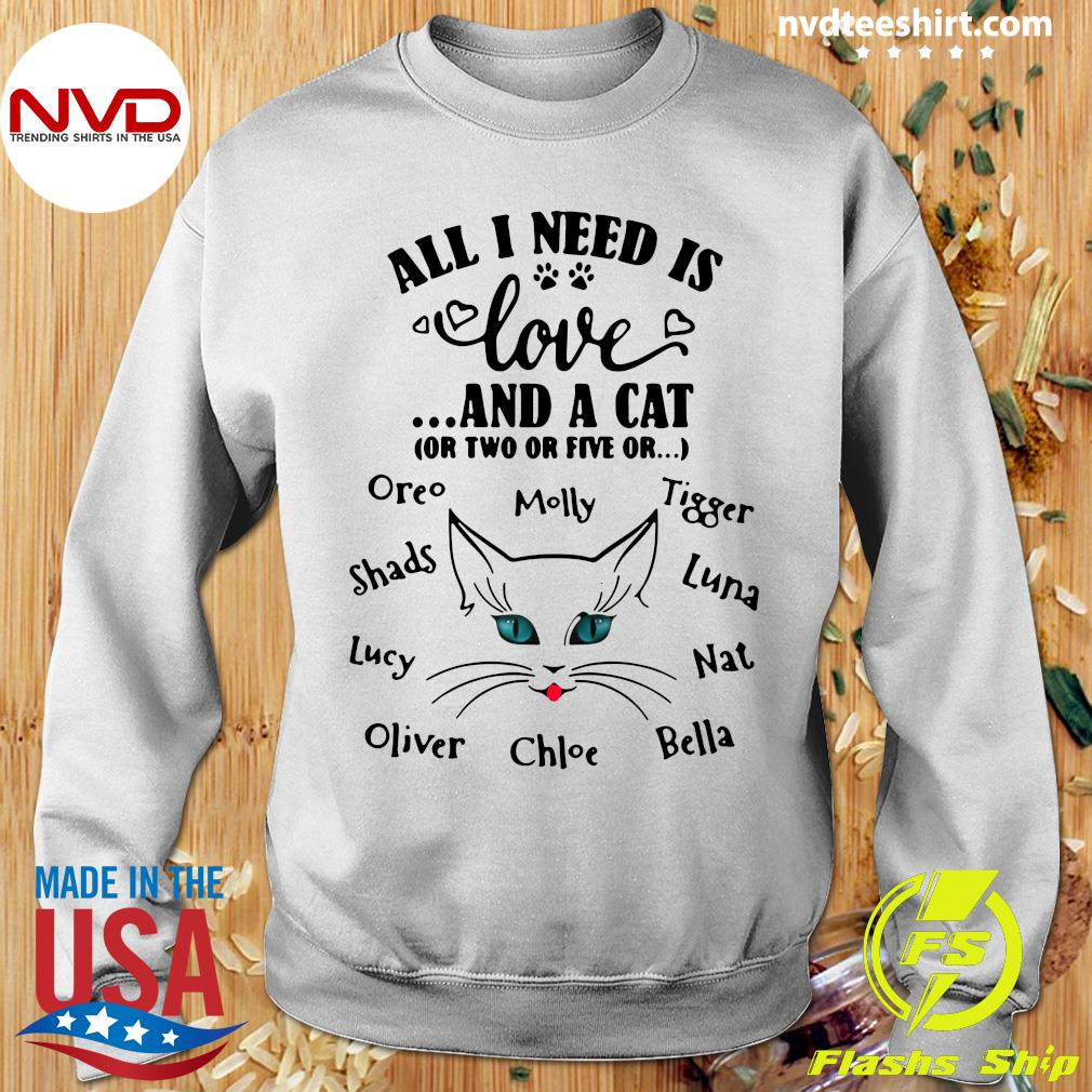 Funny Cat All I Need Is Love And A Cat Or Two Or Five Or Oreo Molly Tigger T-s Sweater