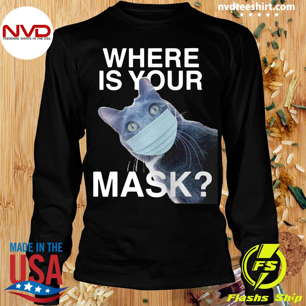 Funny Cat Where Is Your Mask Black Cat T-s Longsleeve