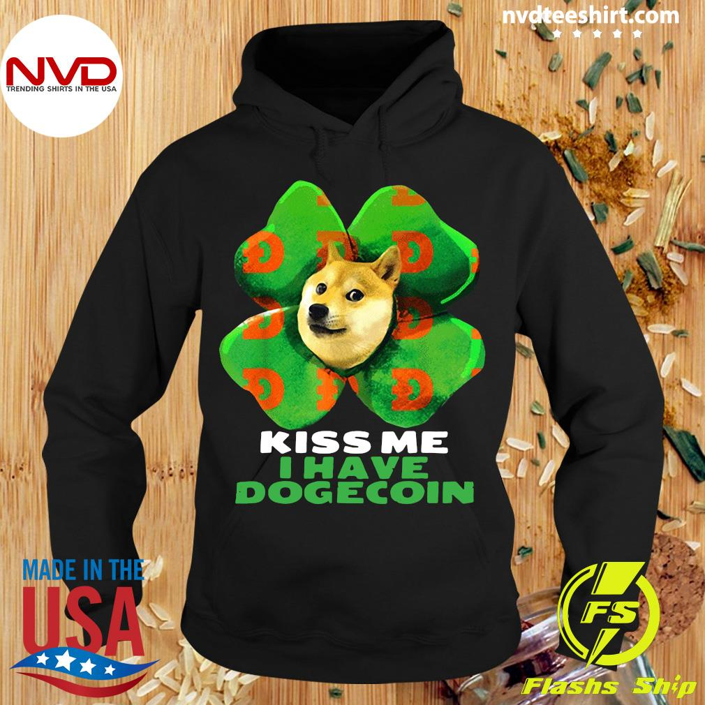 Funny Dog Kiss me I have dogecoin 2021 Doge St Patrick Day T-s Hoodie