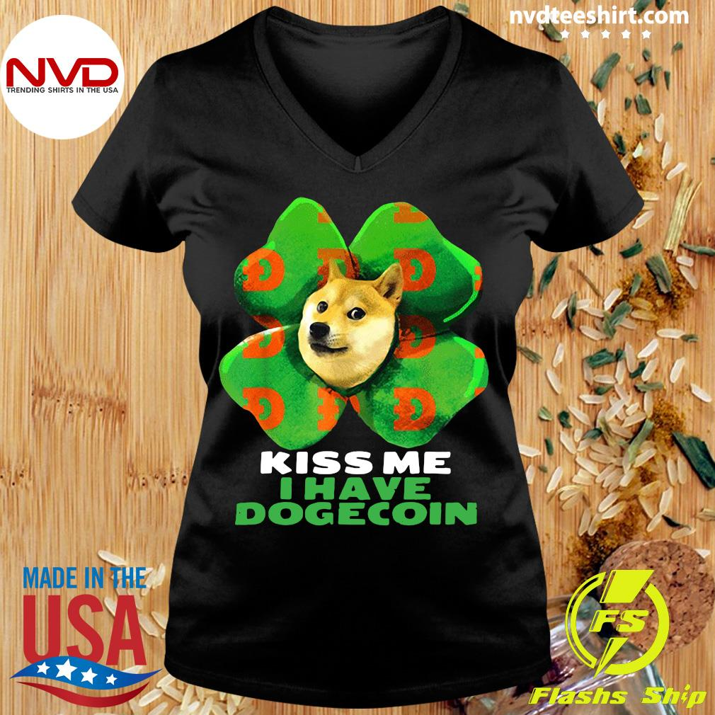 Funny Dog Kiss me I have dogecoin 2021 Doge St Patrick Day T-s Ladies tee
