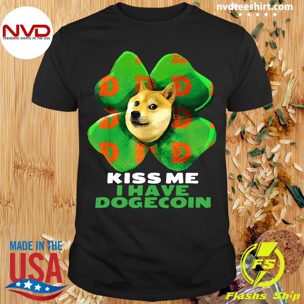 Funny Dog Kiss me I have dogecoin 2021 Doge St Patrick Day T-shirt