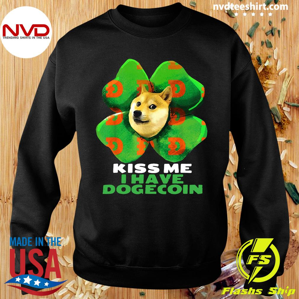 Funny Dog Kiss me I have dogecoin 2021 Doge St Patrick Day T-s Sweater