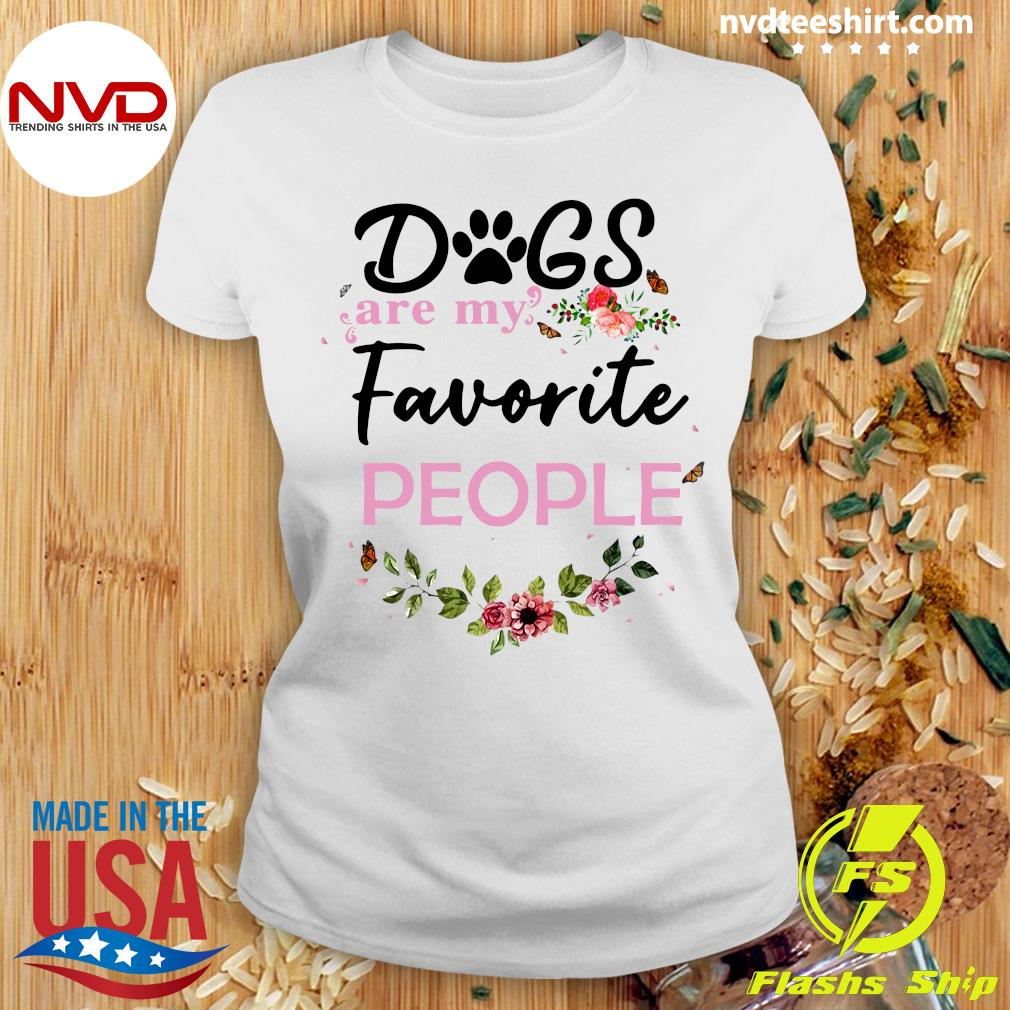 Funny Dogs Are My Favorite People T-s Ladies tee