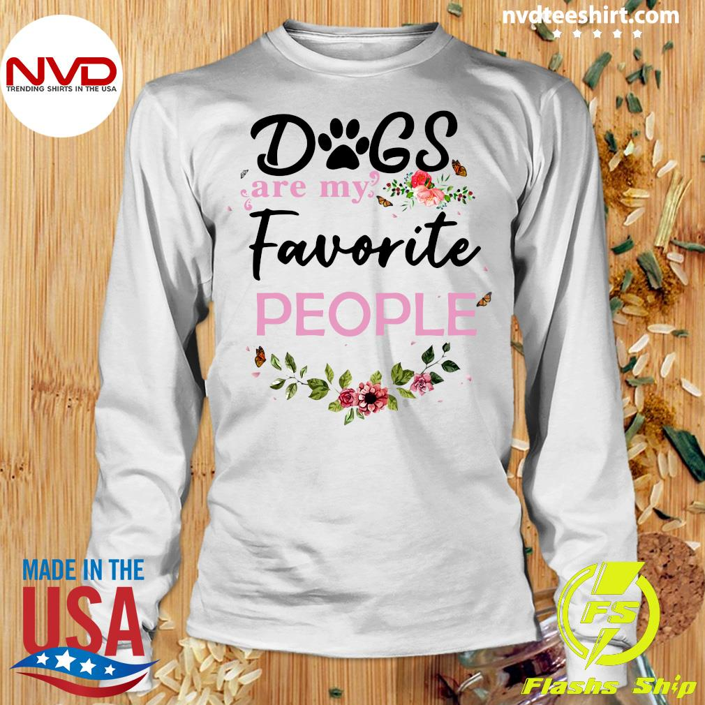 Funny Dogs Are My Favorite People T-s Longsleeve