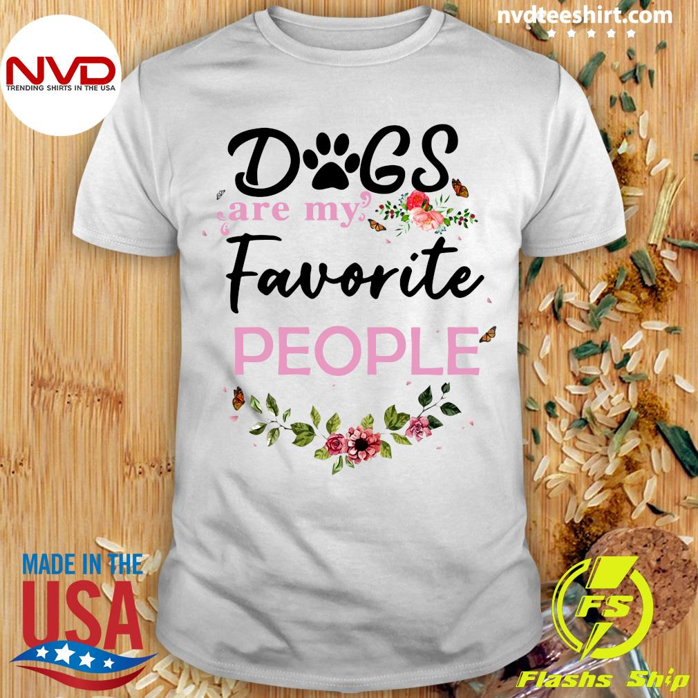 Funny Dogs Are My Favorite People T-shirt