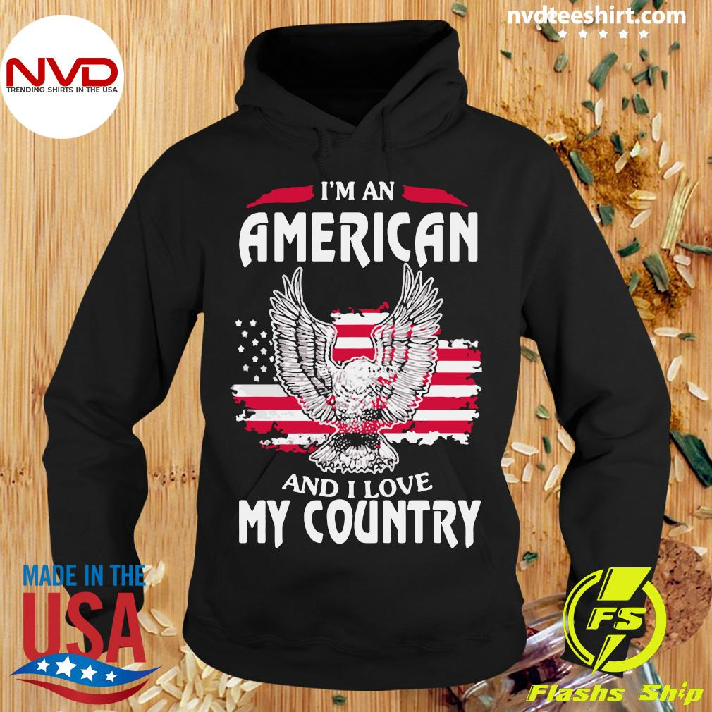 Funny Eagle I'm An American And I Love My Country T-s Hoodie