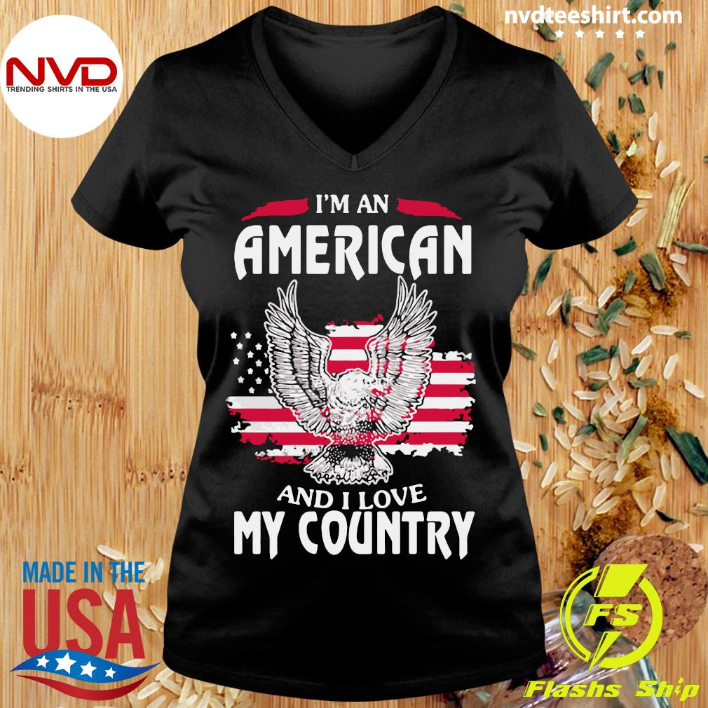 Funny Eagle I'm An American And I Love My Country T-s Ladies tee