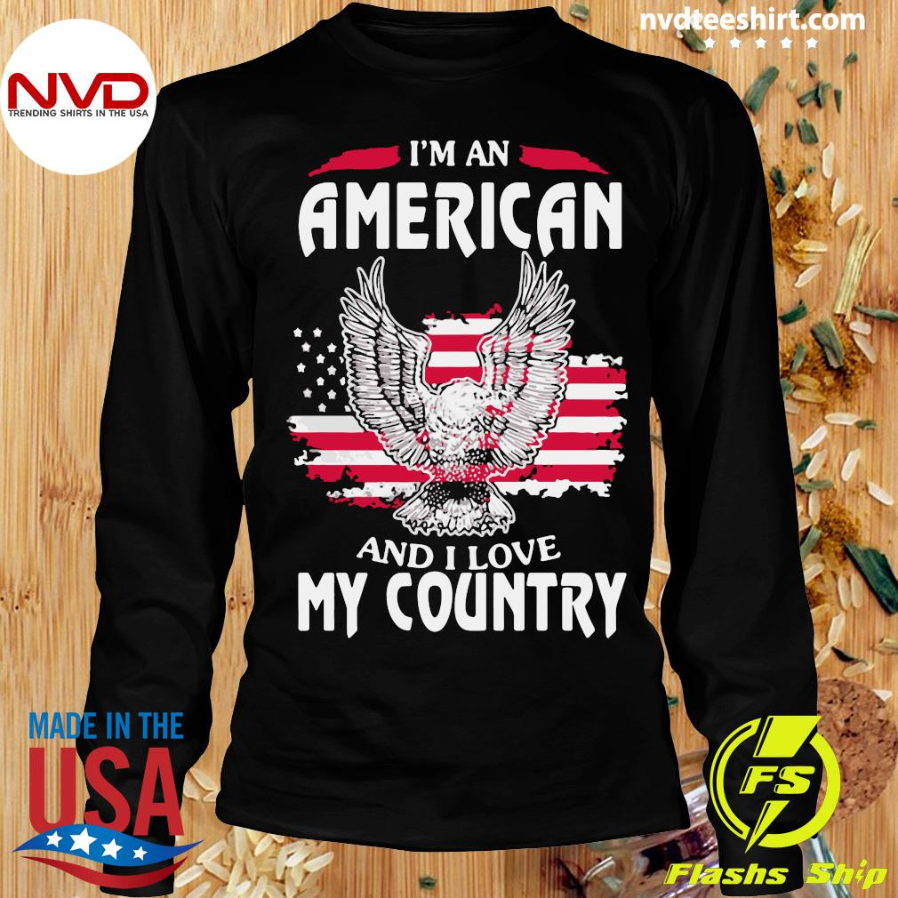 Funny Eagle I'm An American And I Love My Country T-s Longsleeve