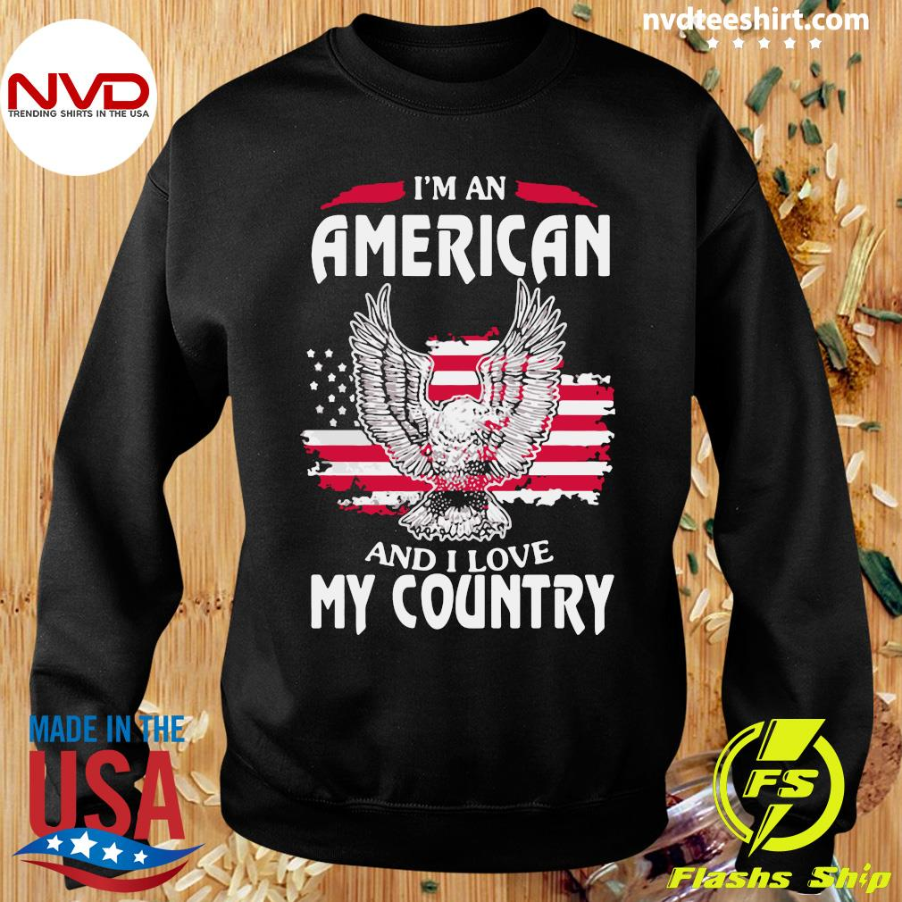 Funny Eagle I'm An American And I Love My Country T-s Sweater