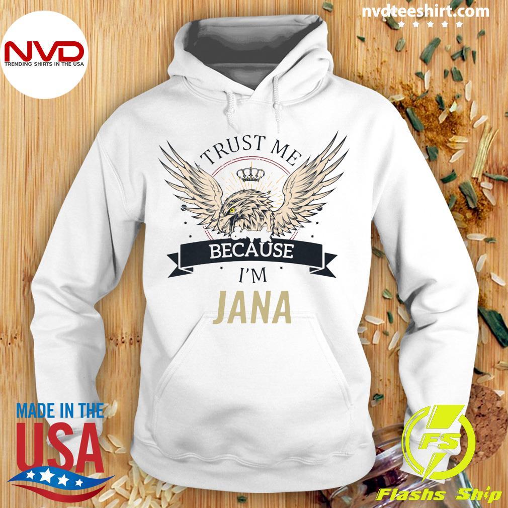 Funny Eagle Jana Trust Me Because I'm Simply Jana T-s Hoodie