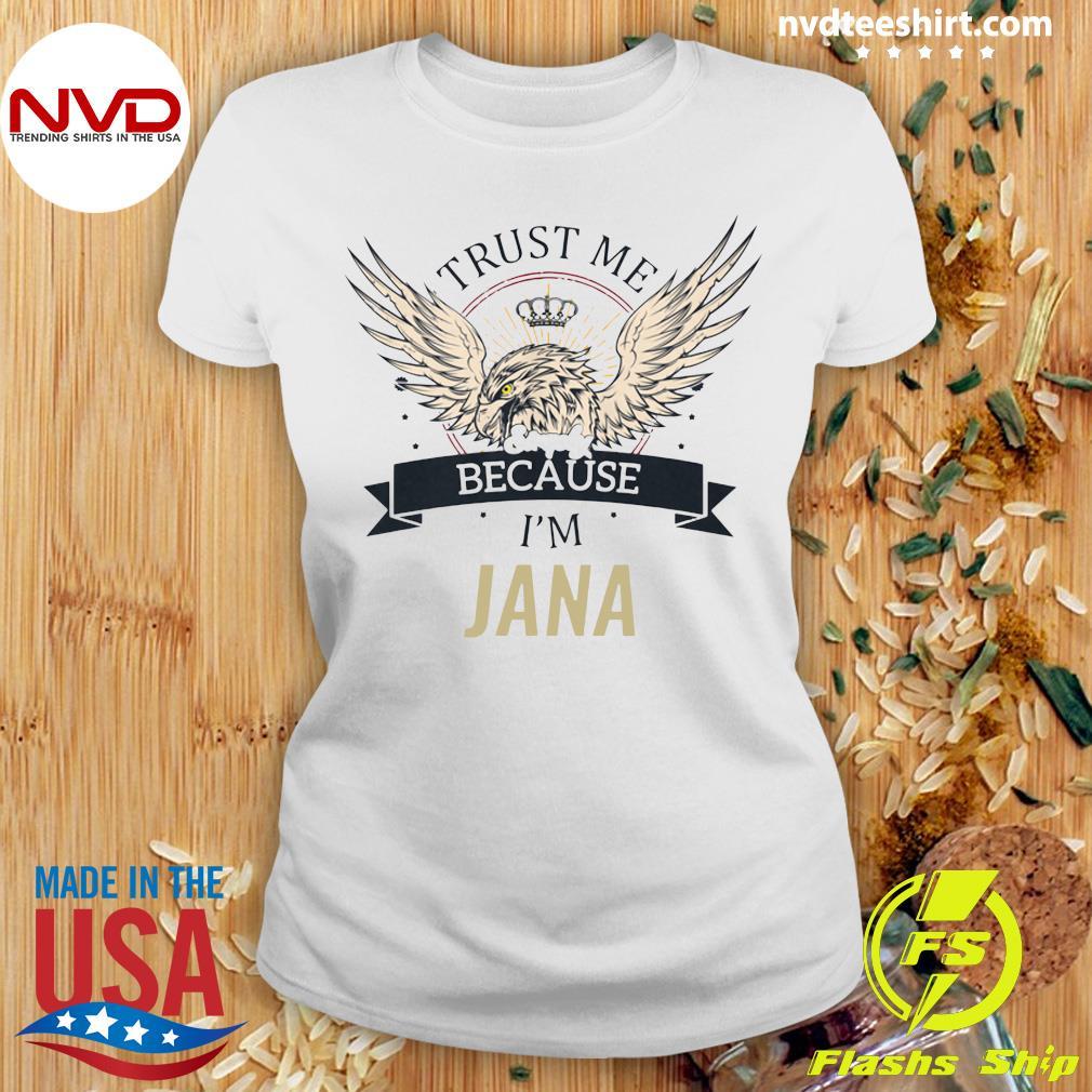 Funny Eagle Jana Trust Me Because I'm Simply Jana T-s Ladies tee