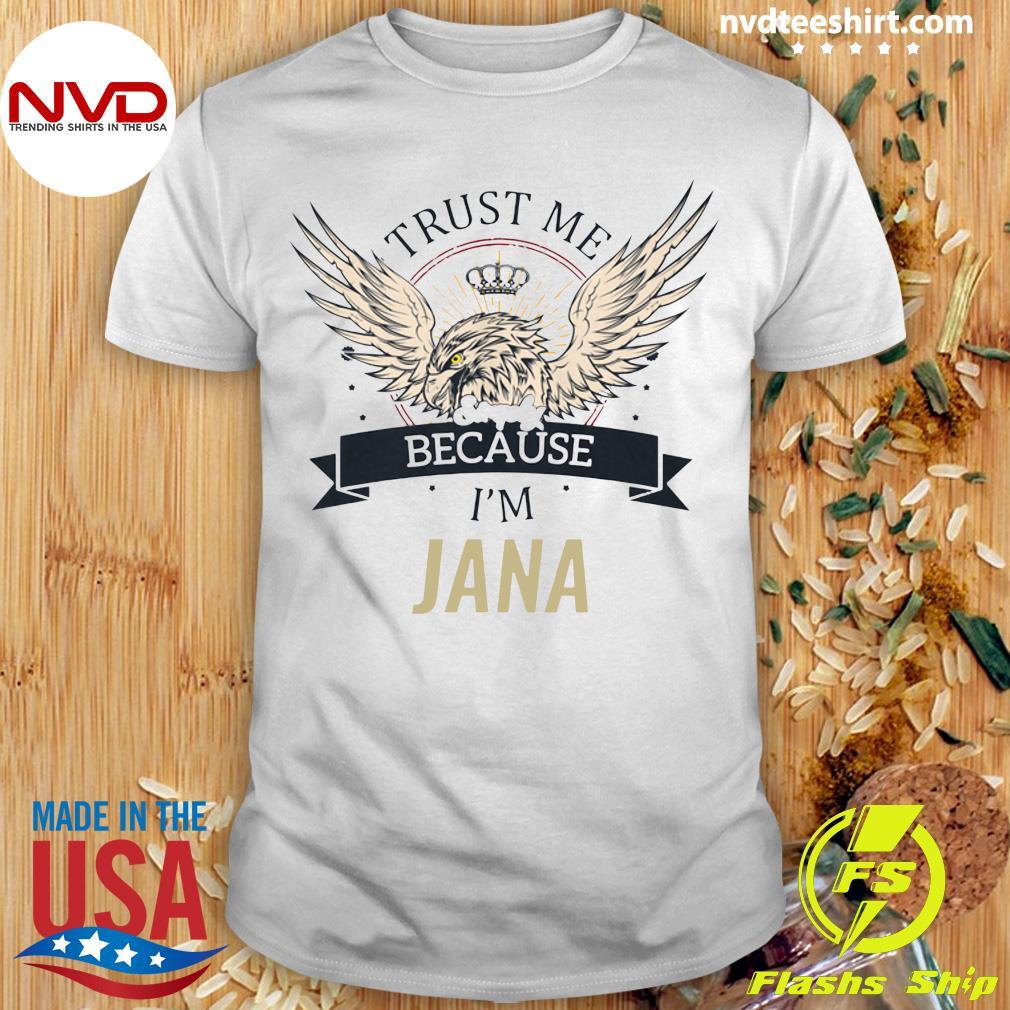 Funny Eagle Jana Trust Me Because I'm Simply Jana T-shirt