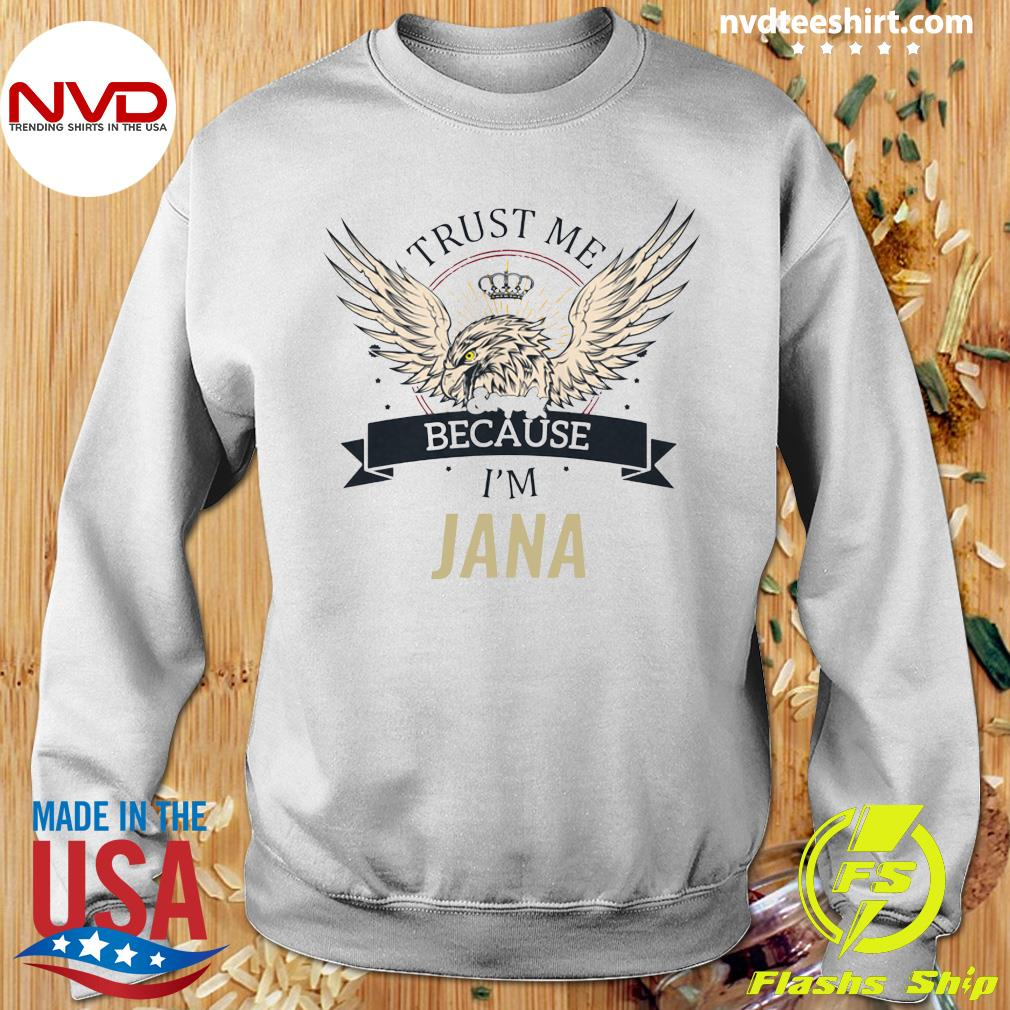 Funny Eagle Jana Trust Me Because I'm Simply Jana T-s Sweater