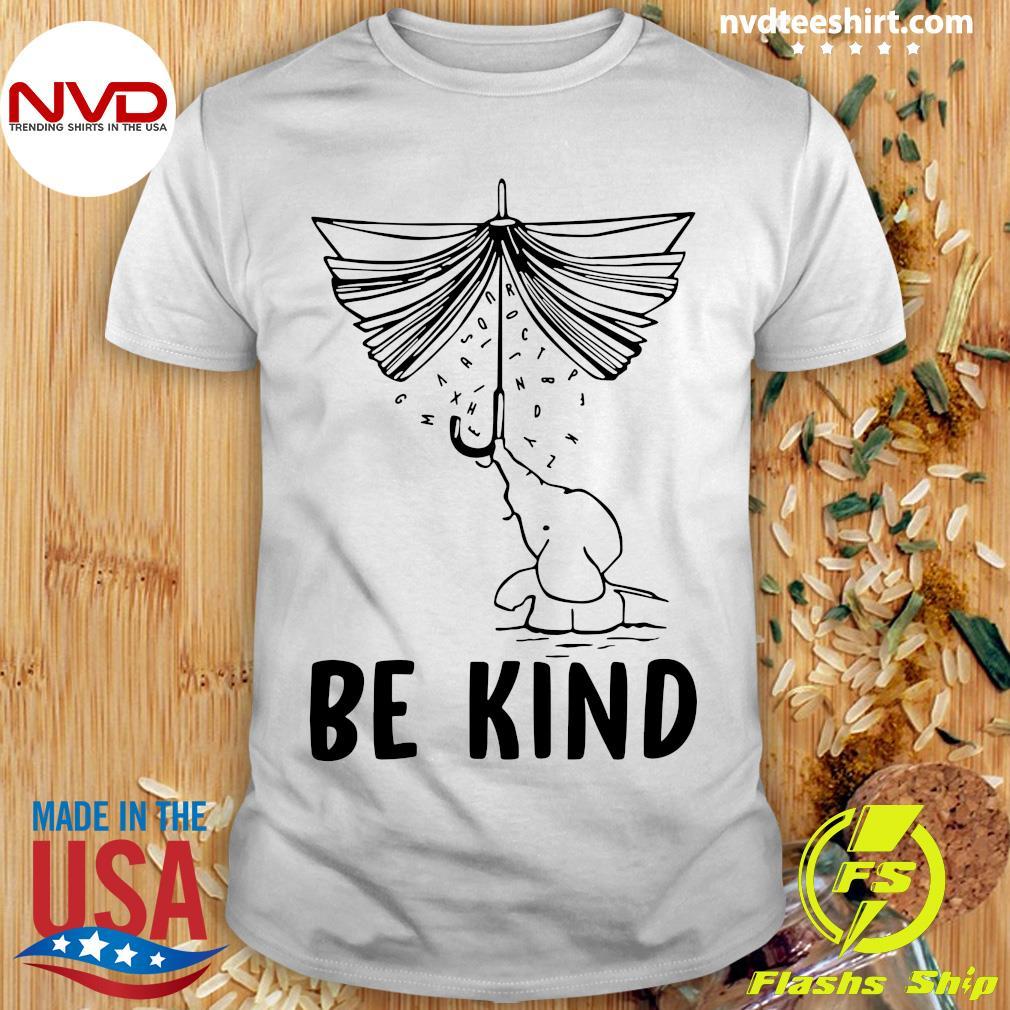 Funny Elephant Umbrella Book Be Kind T-shirt