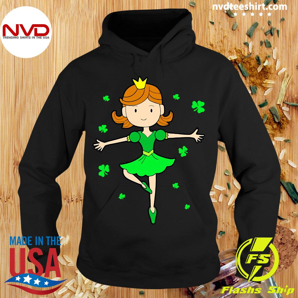 Funny Girl Ballerina Dancing Princess St. Patrick's Day T-s Hoodie
