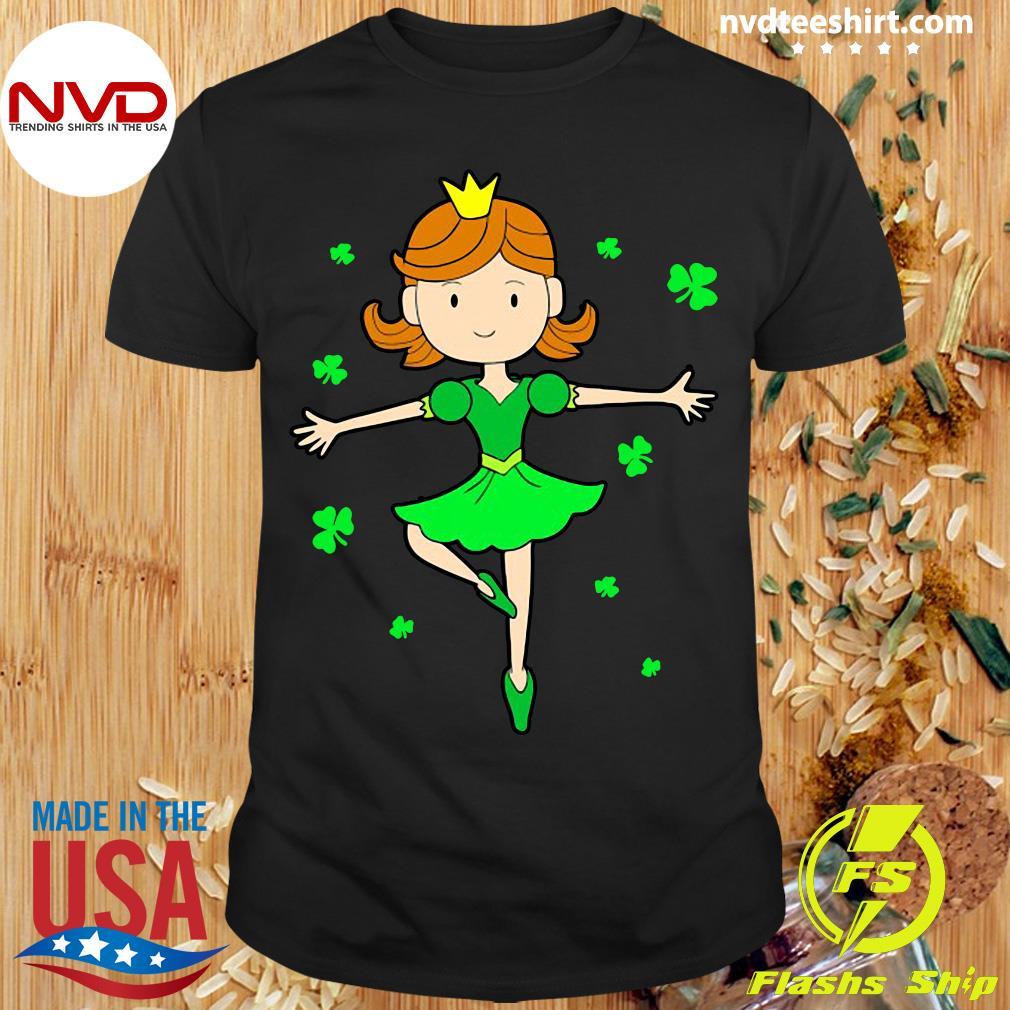 Funny Girl Ballerina Dancing Princess St. Patrick's Day T-shirt