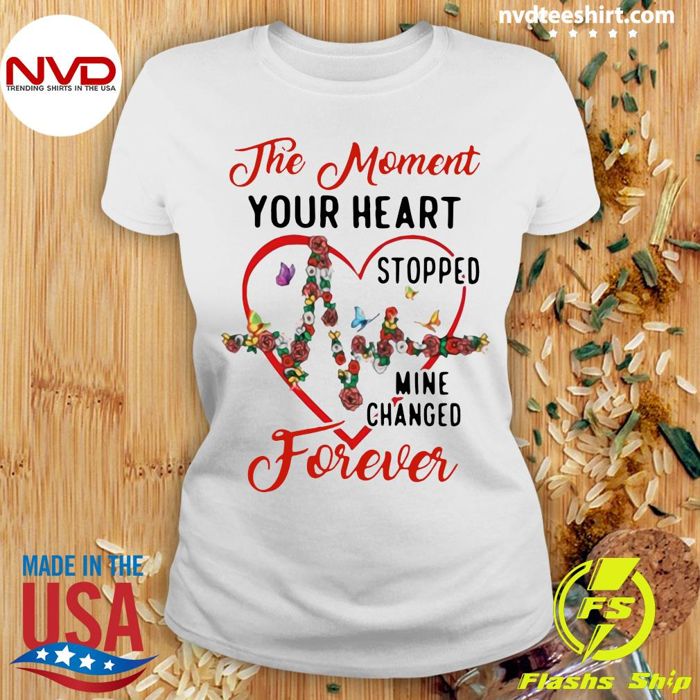 Funny Heartbeat The Moment Your Heart Stopped Mine Changed Forever T-s Ladies tee