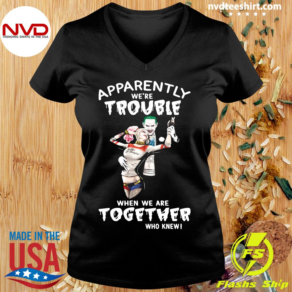 Funny Joker And Harley Quinn Apparently We're Trouble When We Are Together Who Knew T-s Ladies tee