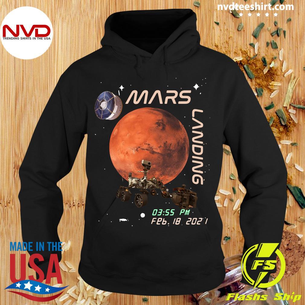 Funny NASA Mars Landing 03.55 PM FEB 18 2021 T-s Hoodie