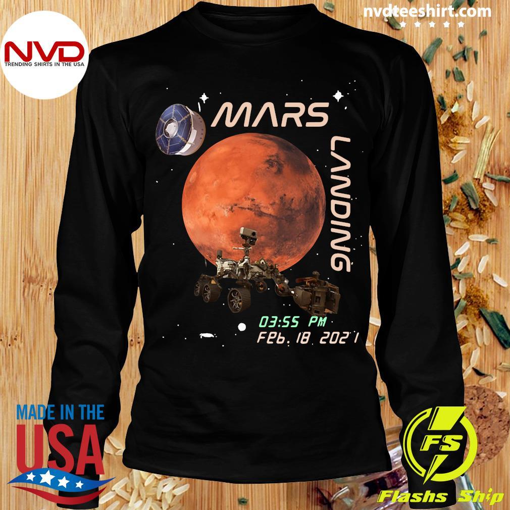 Funny NASA Mars Landing 03.55 PM FEB 18 2021 T-s Longsleeve