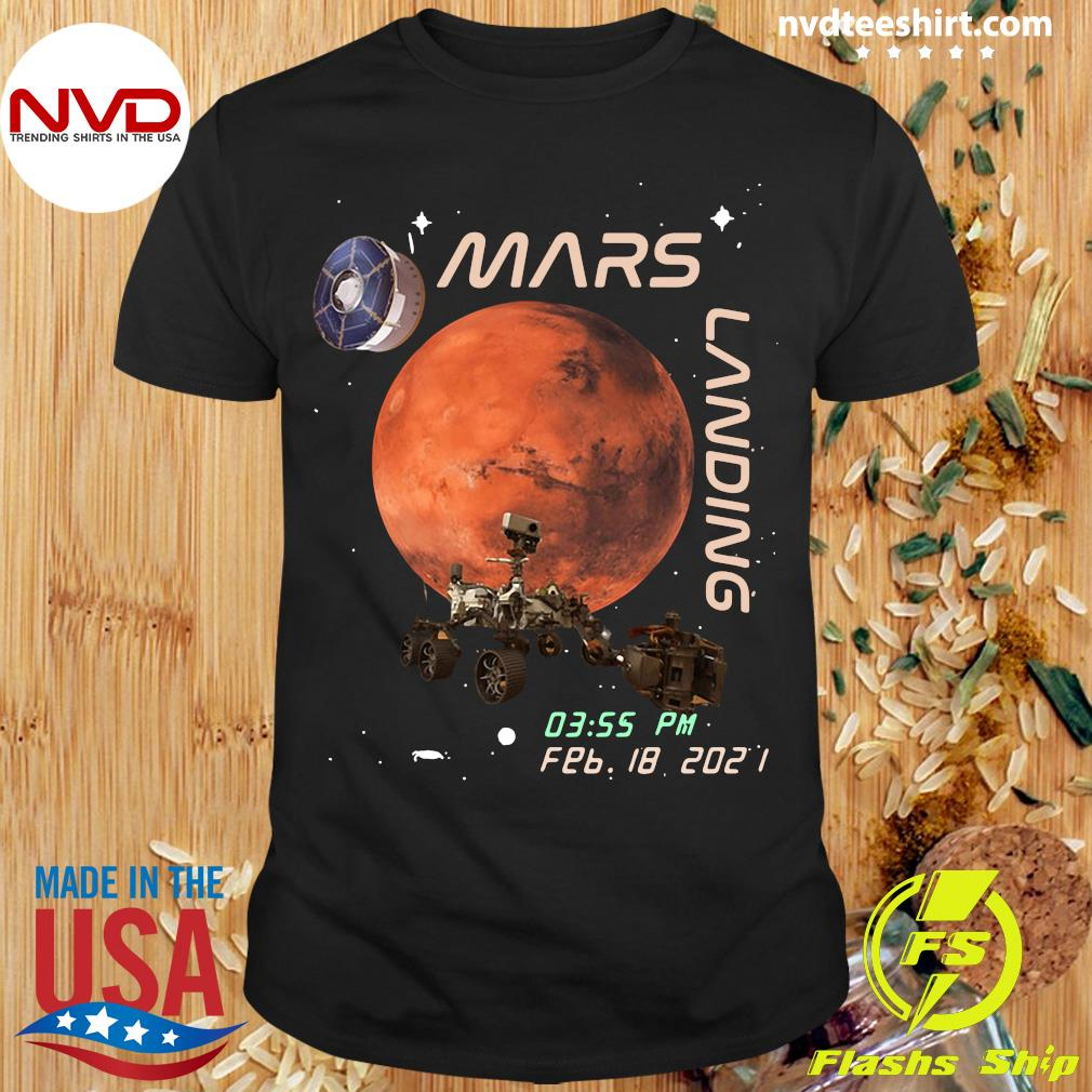 Funny NASA Mars Landing 03.55 PM FEB 18 2021 T-shirt