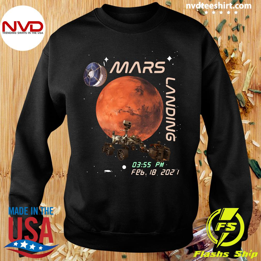 Funny NASA Mars Landing 03.55 PM FEB 18 2021 T-s Sweater