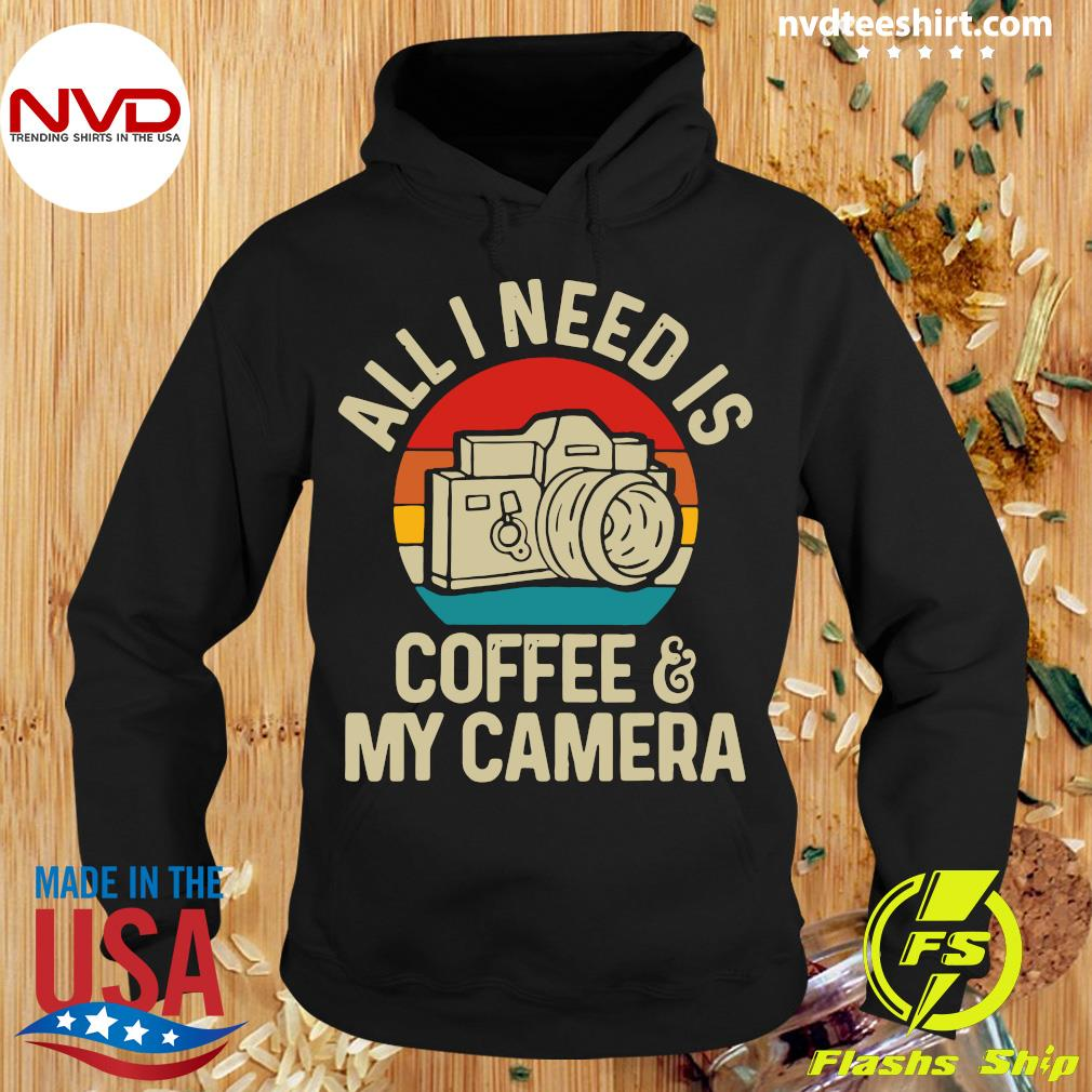 Funny Photographer All I Need Is Coffee And My Camera Vintage T-s Hoodie