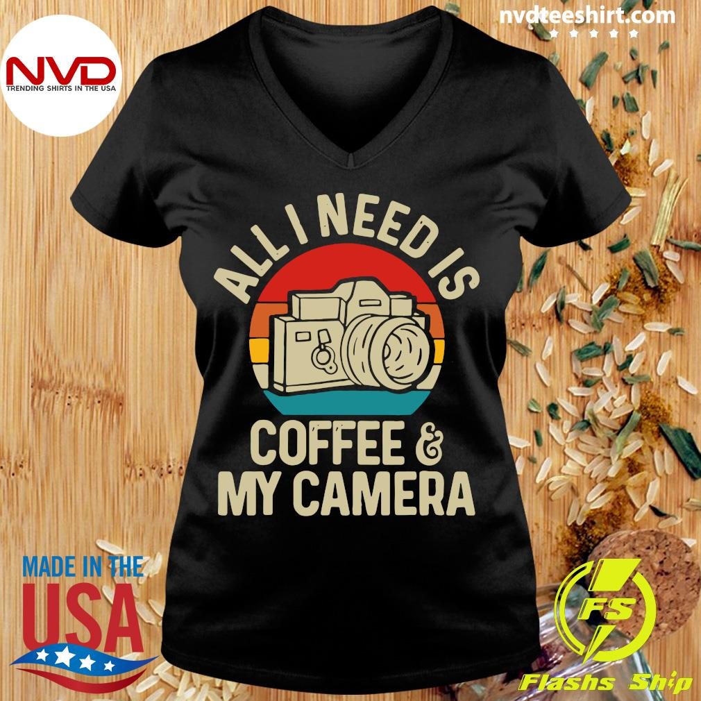 Funny Photographer All I Need Is Coffee And My Camera Vintage T-s Ladies tee