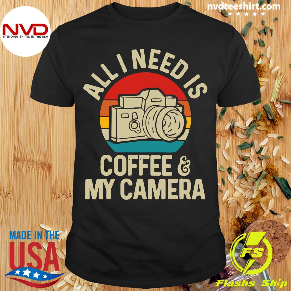 Funny Photographer All I Need Is Coffee And My Camera Vintage T-shirt