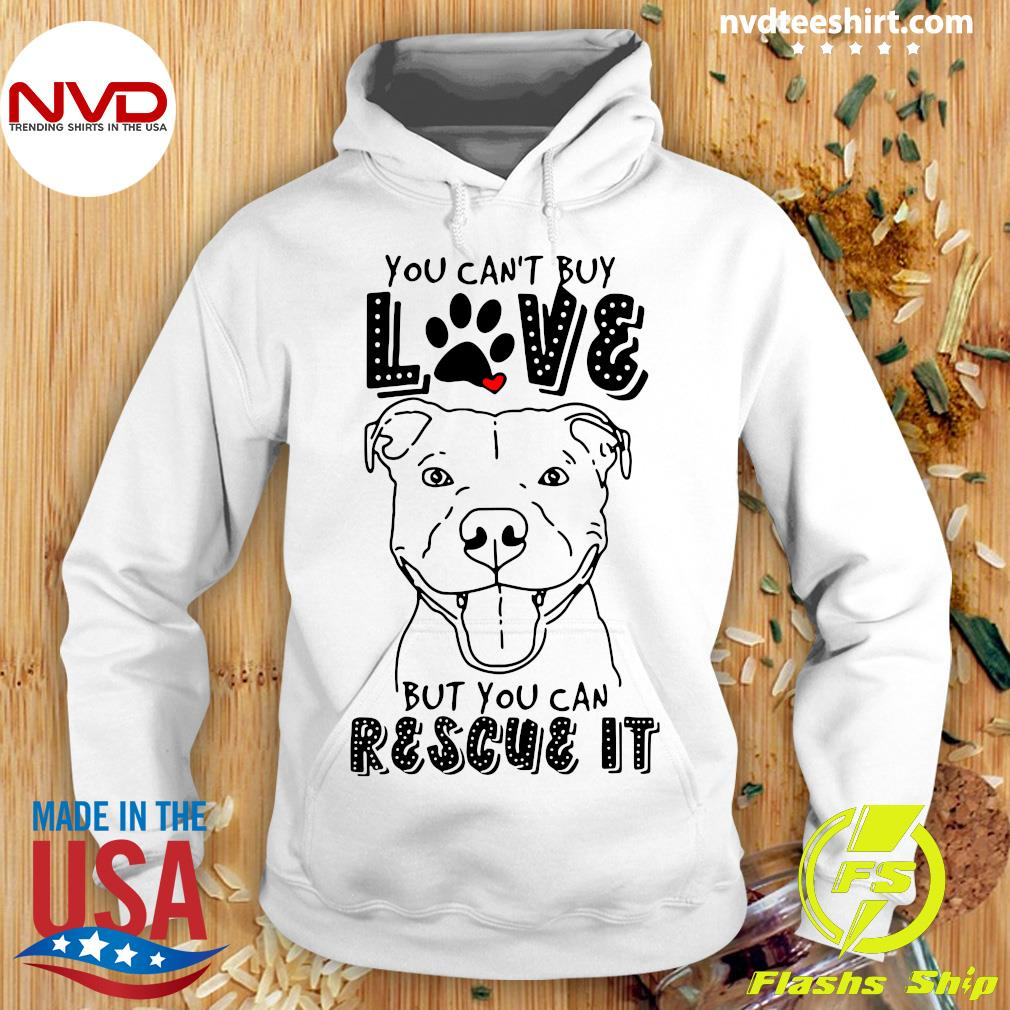 Funny Pitbull You Can't Buy Love But You Can Rescue It T-s Hoodie