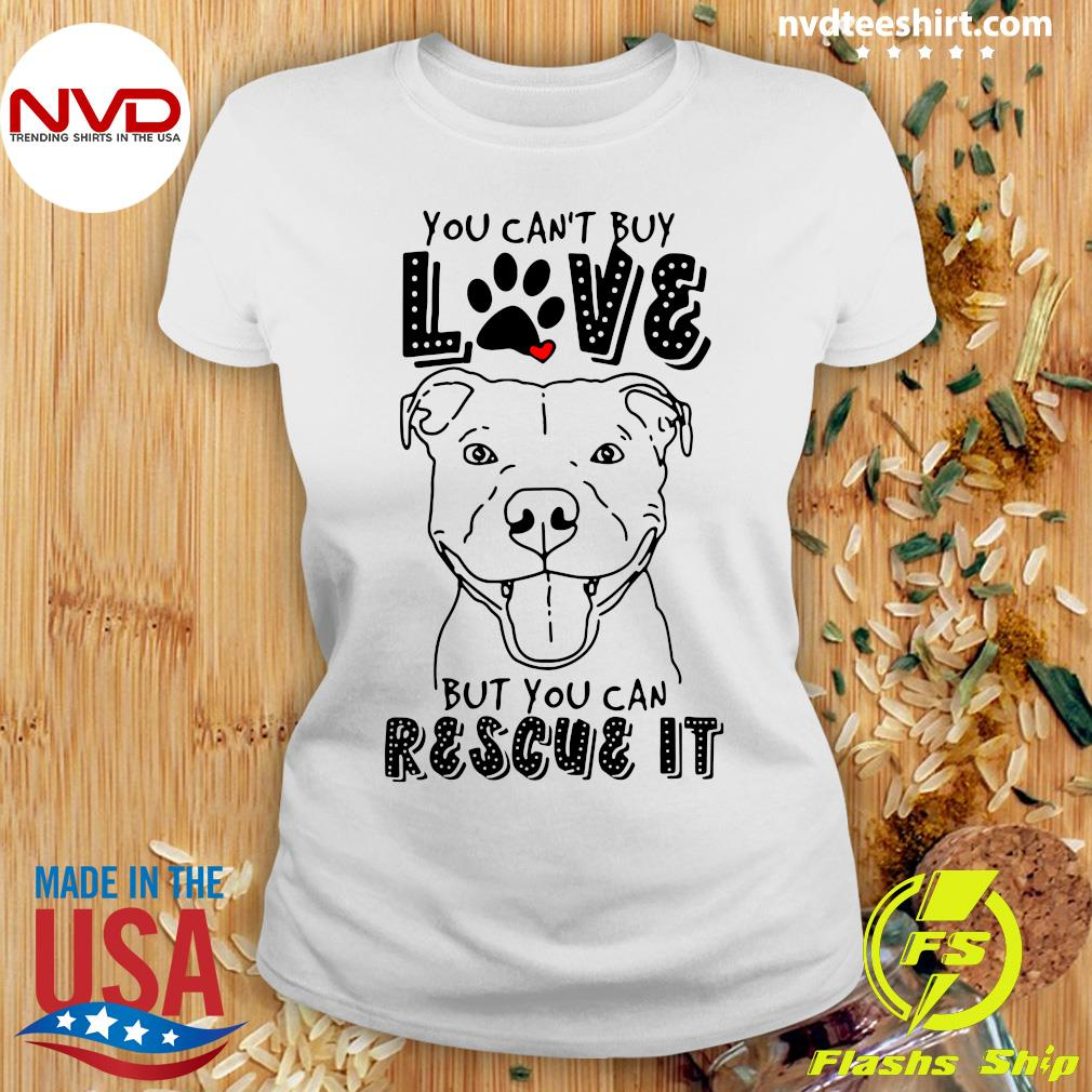 Funny Pitbull You Can't Buy Love But You Can Rescue It T-s Ladies tee