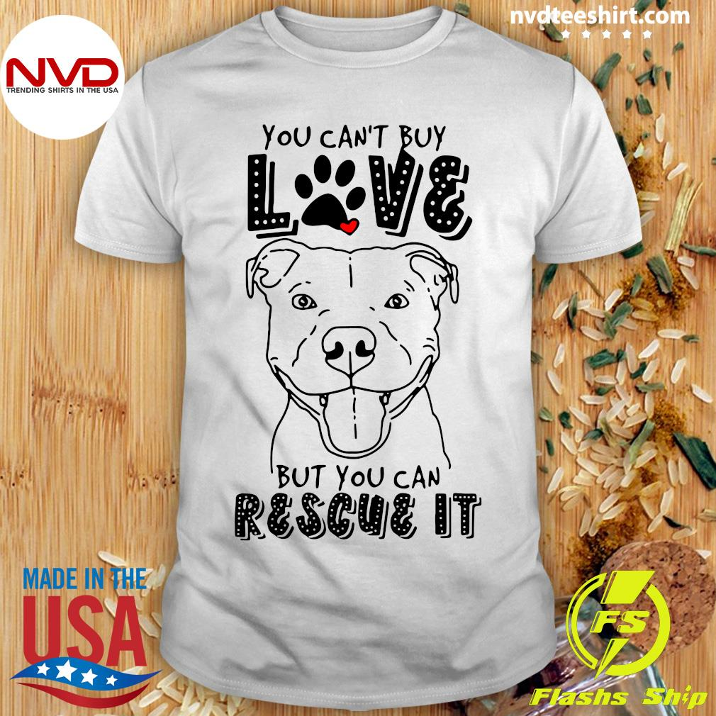 Funny Pitbull You Can't Buy Love But You Can Rescue It T-shirt