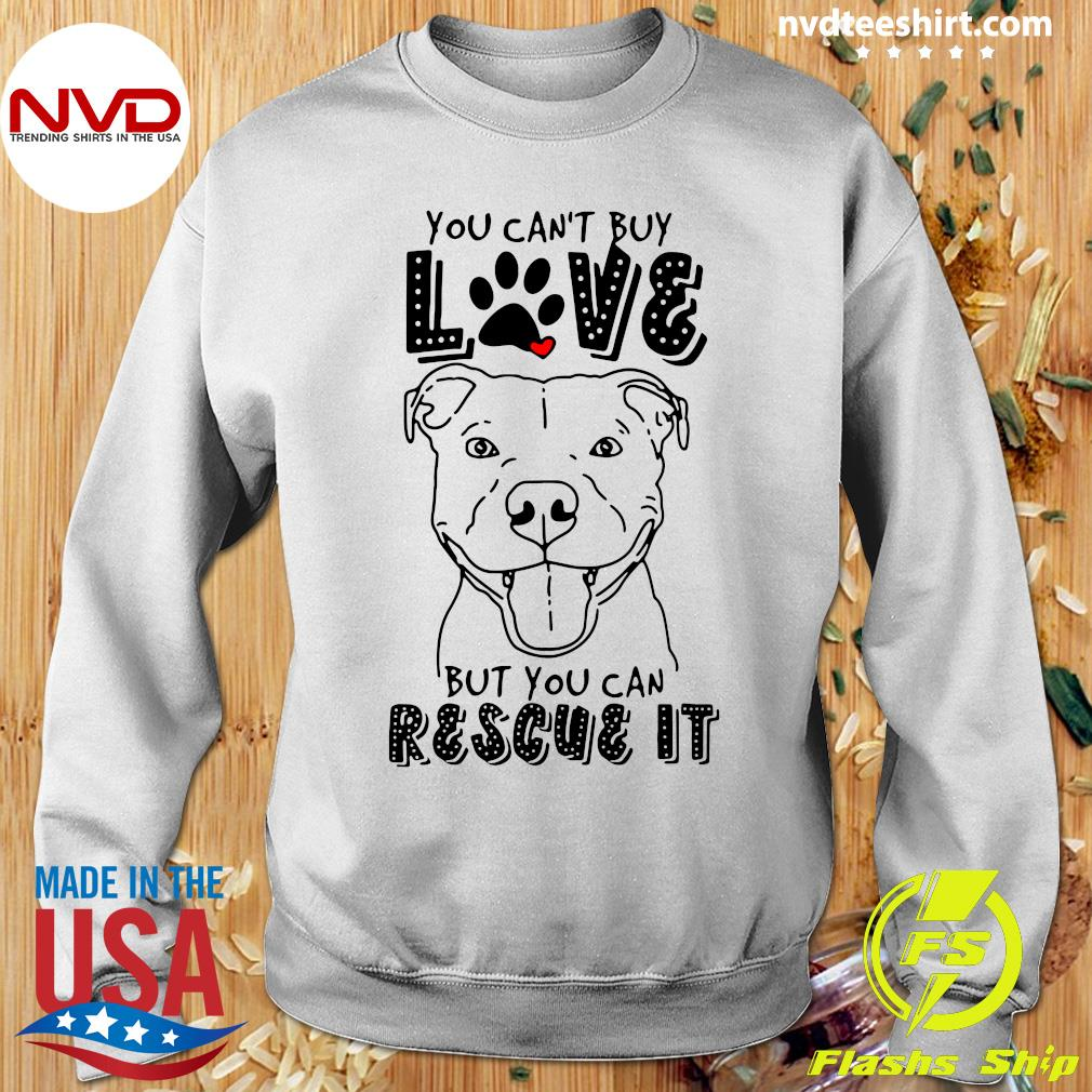 Funny Pitbull You Can't Buy Love But You Can Rescue It T-s Sweater
