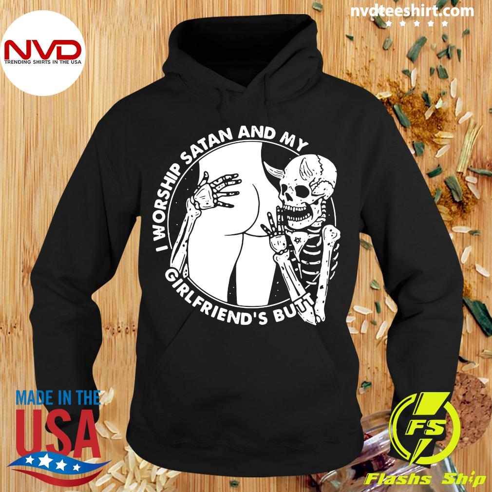 Funny Skeleton I Worship Satan And My Girlfriend's Butt T-s Hoodie
