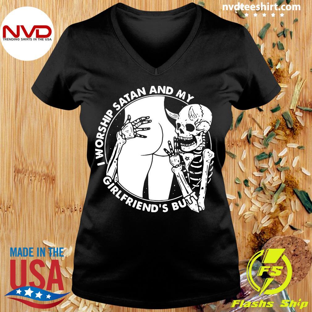 Funny Skeleton I Worship Satan And My Girlfriend's Butt T-s Ladies tee