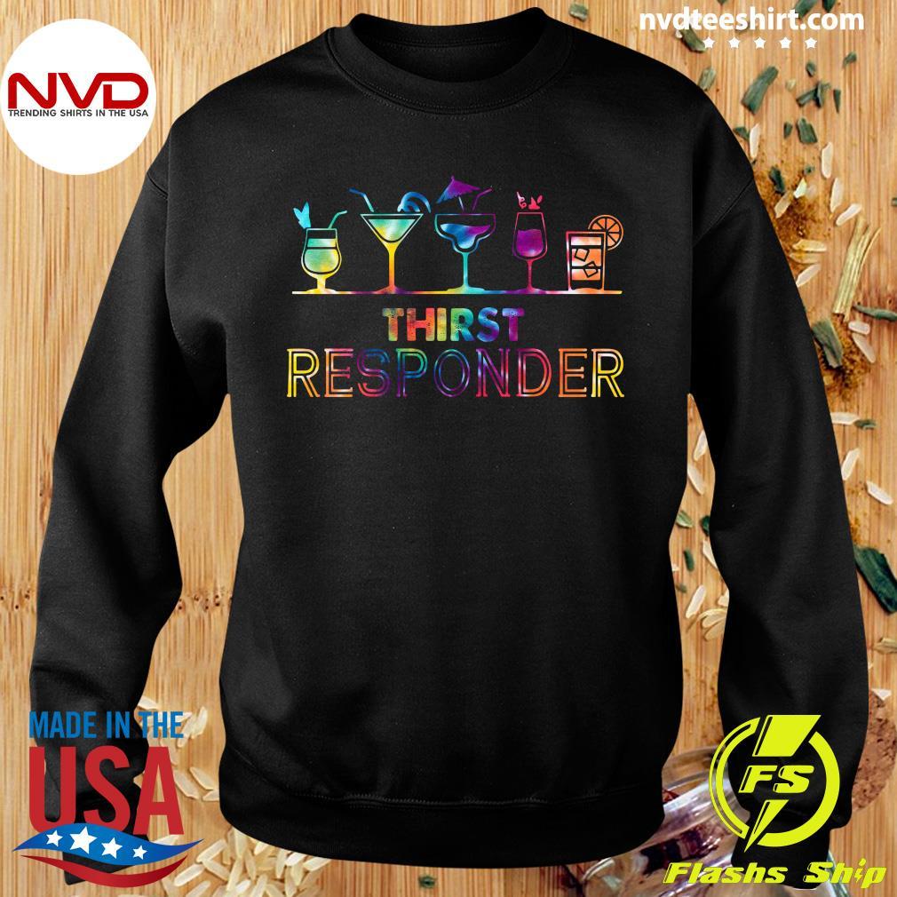 Good Thirst Responder T-s Sweater