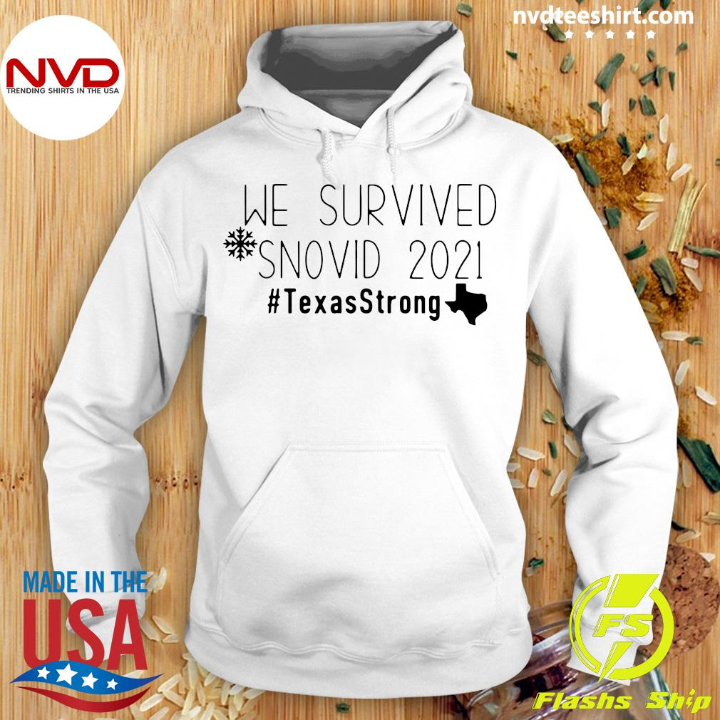 Good We Survived Snovid 2021 Texas Strong T-s Hoodie