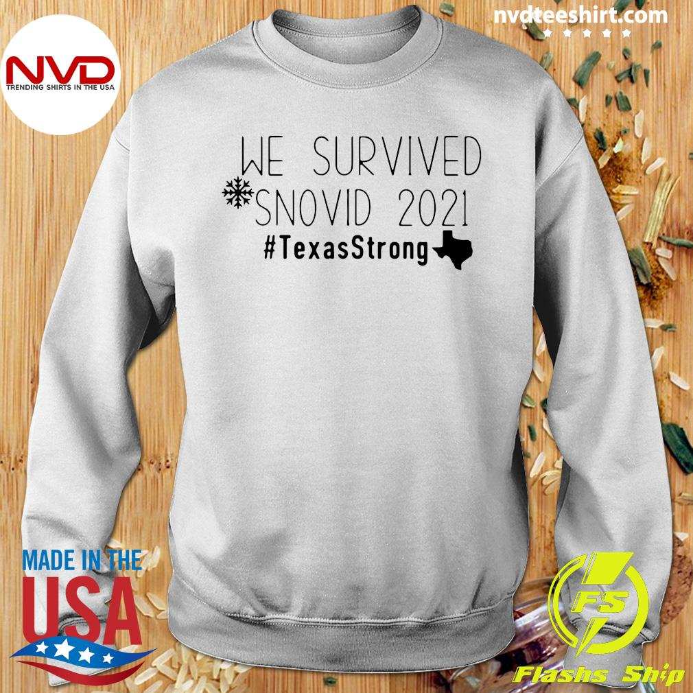 Good We Survived Snovid 2021 Texas Strong T-s Sweater