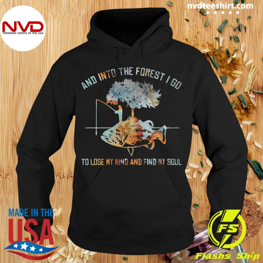 Official And Into The Forest I Go To Lose My Mind And Find My Soul Fish Under Tree Fishing T-s Hoodie