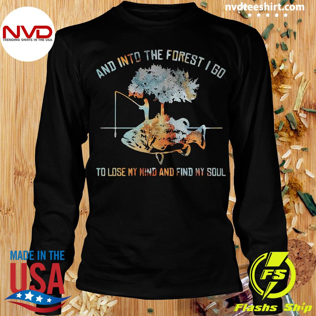 Official And Into The Forest I Go To Lose My Mind And Find My Soul Fish Under Tree Fishing T-s Longsleeve