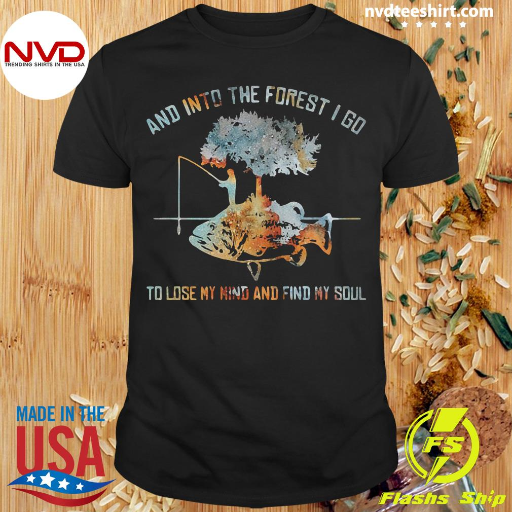 Official And Into The Forest I Go To Lose My Mind And Find My Soul Fish Under Tree Fishing T-shirt