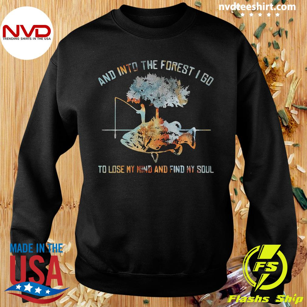 Official And Into The Forest I Go To Lose My Mind And Find My Soul Fish Under Tree Fishing T-s Sweater