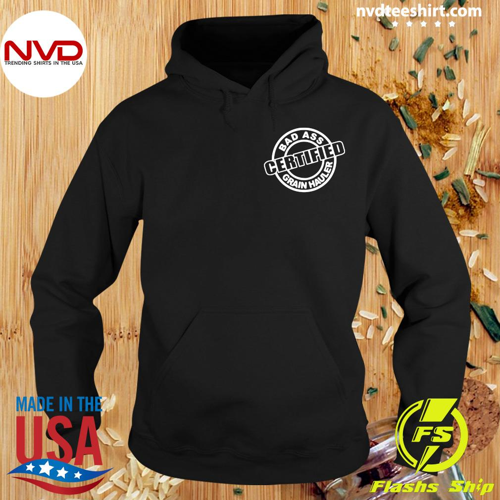 Official Badass Certified Grain Hauler Big Ballin' Grain Haulin T-s Hoodie