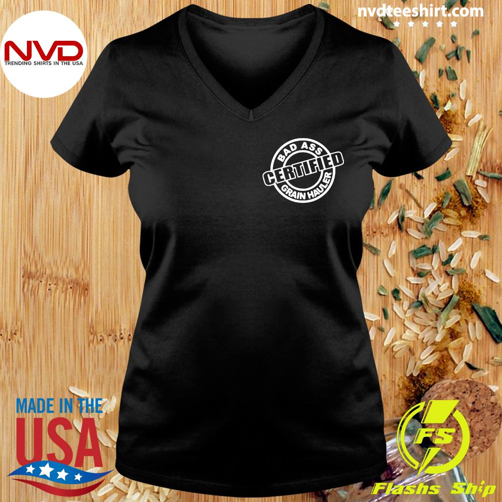Official Badass Certified Grain Hauler Big Ballin' Grain Haulin T-s Ladies tee