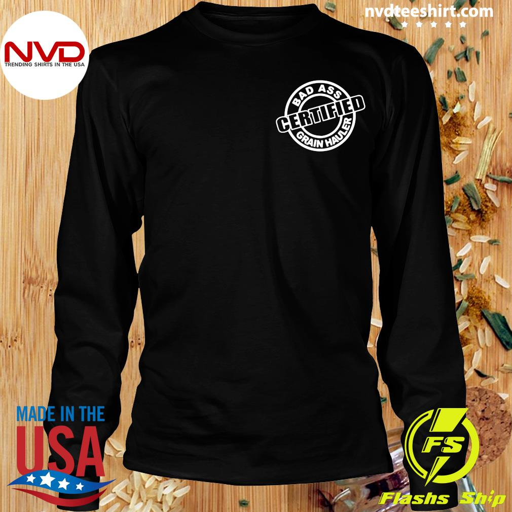 Official Badass Certified Grain Hauler Big Ballin' Grain Haulin T-s Longsleeve