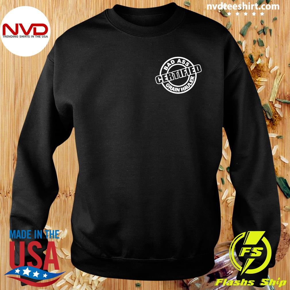 Official Badass Certified Grain Hauler Big Ballin' Grain Haulin T-s Sweater