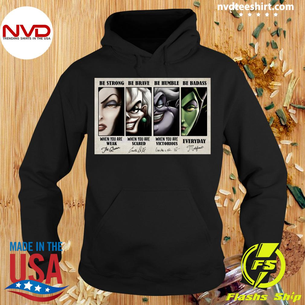 Official Be Strong When You Are Weak Be Brave When You Are Scared Be Humble When You Are Victorious Be Badass Everyday T-s Hoodie